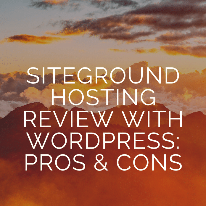 SiteGround Hosting review with Wordpress: pros and cons